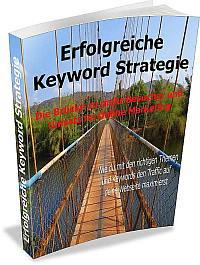 """eBook """"Erfolgreiche Keyword-Strategie - Wie du mit den richtigen Themen und Keywords den Traffic auf deine Webseite maximierst"""""""